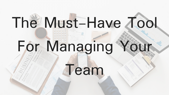 The Must-Have Tool For Managing Your Team